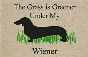 The Grass is Greener Under My Wiener Dachshund Doormat
