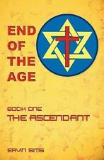 End of the Age : Book One - the Ascendant by Ervin Sims (2010, Paperback)