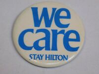 We Care Stay Hilton Hotels Travel Pin Fun Vintage Old Metal Button Round Pinback