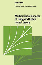 USED (GD) Mathematical Aspects of Hodgkin-Huxley Neural Theory (Cambridge Studie
