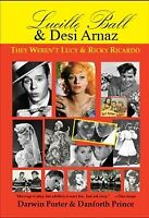 Lucille Ball & Desi Arnaz : They Weren't Lucy & Ricky Ricardo, Paperback by P...
