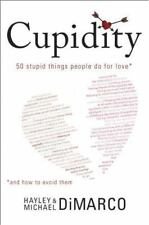NEW! Cupidity: 50 Stupid Things People Do for Love and How to Avoid Them