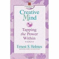Creative Mind: Tapping the Power Within [Square One Classics] , Holmes, Ernest S