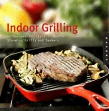 Indoor Grilling: 50 Recipes for Electric and Stovetop Grills and Smokers, Dwayne