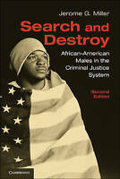 Search and Destroy: African-American Males in the Criminal Justice System by Mil