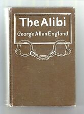 THE ALIBI (George Allan England/1st US/classic mystery)