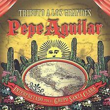 Tributo a los Grandes Pepe Aguilar by El Grupo Santa Clara (CD, Apr-2007, St.
