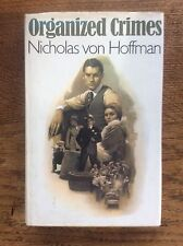 Organised Crimes by Nicholas Von Hoffman Chicago 1931 The Mob Capone great story