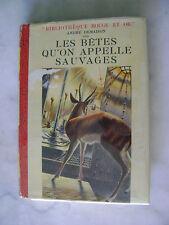 André DEMAISON - Les bêtes qu'on appelle sauvages - Rouge & Or - 1954