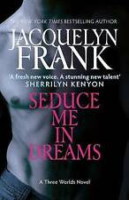 Seduce Me In Dreams: Number 1 in series (Three Worlds Novel),Frank, Jacquelyn,Ne