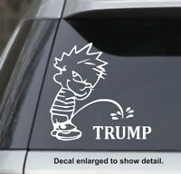 "White 6"" Calvin Peeing Piss Pissing On Trump President Sticker Decal anti trump"
