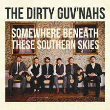 Somewhere Beneath These Southern Skies - Dirty Guv'Nahs (2012, CD NEUF)