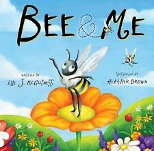 Bee and Me by Elle J. McGuinness (2014, Board Book)