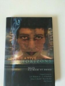 Speculative Horizons, Subterranean Press, Signed by all contributors 1 of 200