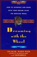 Bear, Sun; Wind, Wabun; Shawnodese  Dreaming With the Wheel US SC 1st/6th VG+