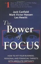 The Power of Focus: What the Worlds Greatest Achievers Know about The Secret to
