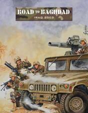 Road to Baghdad : Iraq 2003 by Ambush Alley Games. Osprey Publishing