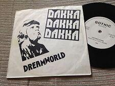 "DAKKA - DREAMWORLD 7"" SINGLE UK GOTHIC 86 - GOTH ROCK - POST PUNK"