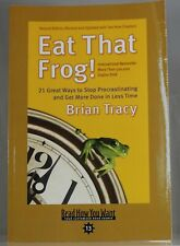 Eat That Frog!  Brian Tracy, 21 Great Ways to Stop Procrastinating 2008