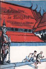 ADVENTURE IN BANGKOK by LASZLO HAMORI Harcourt Brace Hardcover 1964 1966