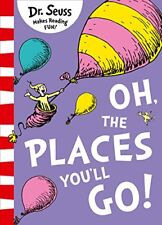Oh, the Places You'll Go By Dr. Seuss.