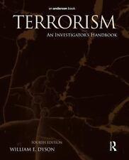 Terrorism, Fourth Edition: An Investigator's Handbook: By William E. Dyson