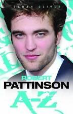 Robert Pattinson A-Z by Sarah Oliver (Paperback, 2010)