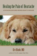 Healing the Pain of Heartache : A Physician Explores Broken Heart Syndrome by...