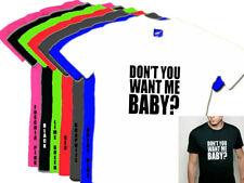 Don't you want me, Baby ? White T Shirt w/b S-XXL 10-20