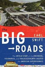 The Big Roads: The Untold Story of the American Superhighways Engineers Trailbla