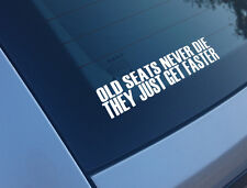 OLD SEATS NEVER DIE THEY JUST GET FASTER FUNNY CAR STICKER IBIZA LEON CUPRA R