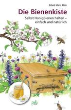 Die Bienenkiste von Erhard Maria Klein (Gebundene Ausgabe)