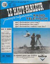 Le Haut parleur n°1107 - 1967 - INFRA - Téléviseur VHF UHF - Radio TSF