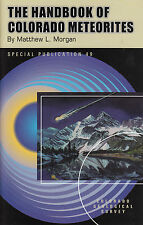 The Handbook of Colorado Meteorites Geology Prospecting Rocks Minerals book