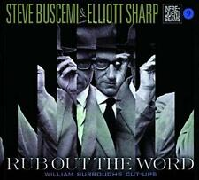 Steve Buscemi & Elliott Sharp - Rub Out The Word - William S. Burroughs (NEW CD)
