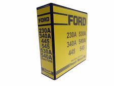 Ford 230A,340A,445,530A,540A,545 Tractor Service Manual Repair Shop Book NEW
