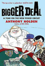 Bigger Deal: A Year on the 'New' Poker Circuit, Holden, Anthony | Hardcover Book