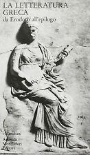 La letteratura greca da Erodoto all'epilogo Meridiani Mondadori 2001