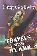 Travels With My Amp by Greg Godovitz (2002, Paperback) GODDO CANADA