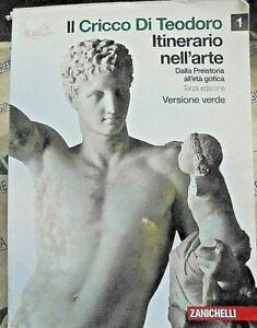 IL CRICCO DI TEODORO ITINERARIO NELL' ARTE 1 - 3a EDIZ- VERS.VERDE - ZANICHELLI