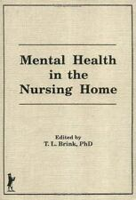 Mental Health in the Nursing Home (Clinical Gerontologists Ser .: No 9, Pt. 3-4)