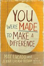 You Were Made to Make a Difference by Jenna Lucado Bishop and Max Lucado...