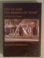 OUT OF LINE THE MAKING OF HOME a public sculpture by craig frederick  DVD NEW