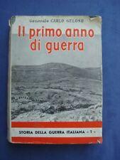 STORIA GUERRA ITALIANA-GENERALE GELOSO-IL PRIMO ANNO DI GUERRA*