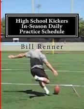 High School Kickers In-Season Daily Practice Schedule 10-Week  by Renner Bill