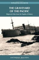 The Graveyard of the Pacific: Shipwreck Stories fr