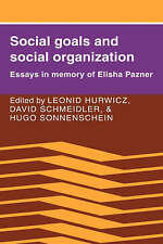 Social Goals and Social Organization: Essays in Memory of Elisha-ExLibrary