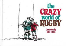 The Crazy World of Rugby by Bill Stott