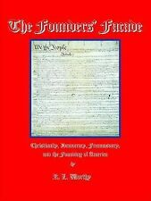 The Founders' Facade: Christianity, Democracy, Freemasonry, and the Founding of
