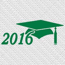 CLASS OF 2016 HIGH SCHOOL COLLEGE GRADUATION CAP GOWN VINYL DECAL STICKER (C-01)